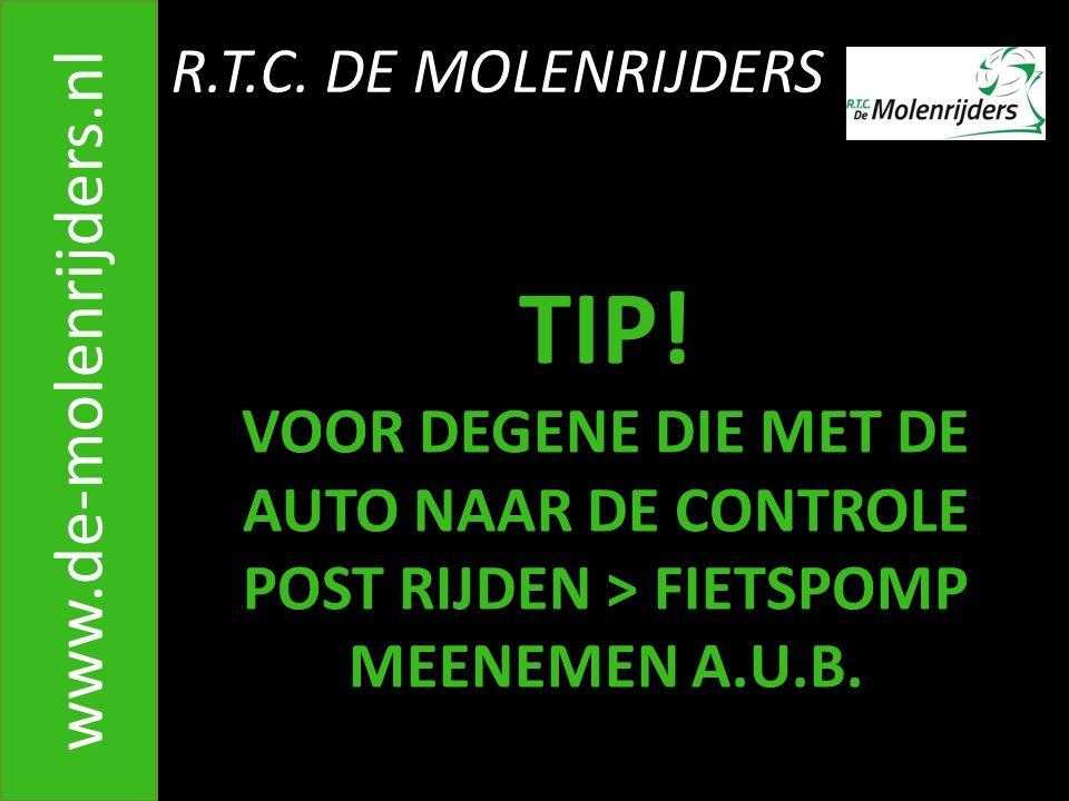 TIP! www.de-molenrijders.nl R.T.C. DE MOLENRIJDERS