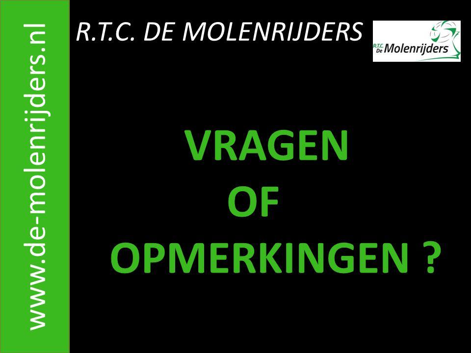 R.T.C. DE MOLENRIJDERS VRAGEN OF OPMERKINGEN www.de-molenrijders.nl