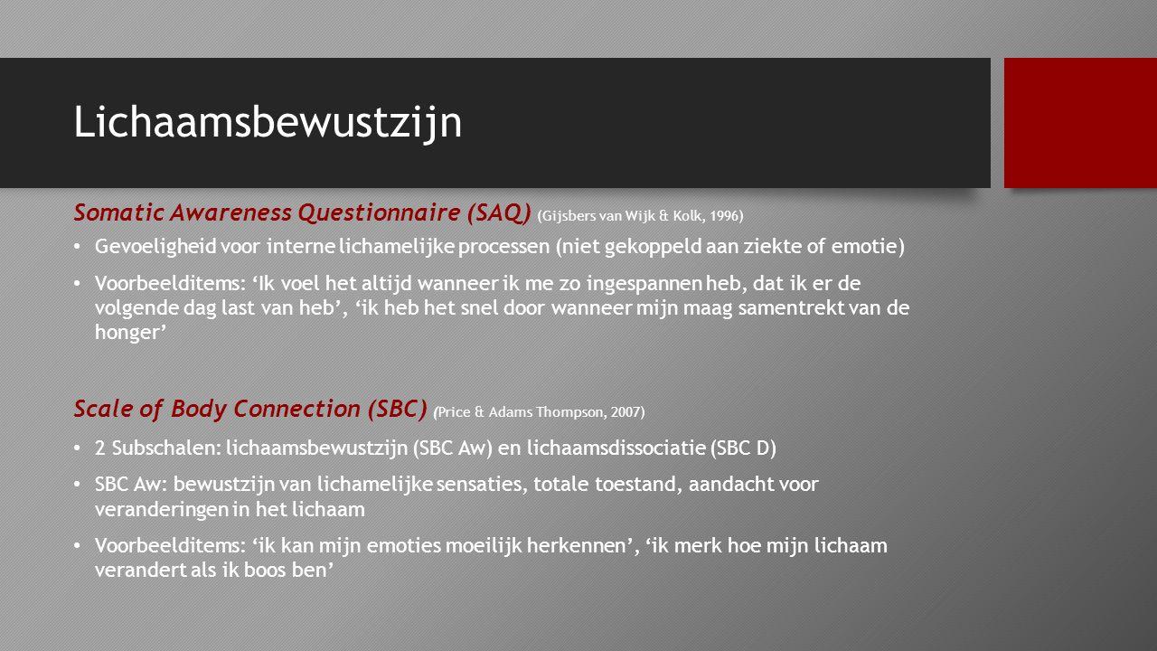 Lichaamsbewustzijn Somatic Awareness Questionnaire (SAQ) (Gijsbers van Wijk & Kolk, 1996)