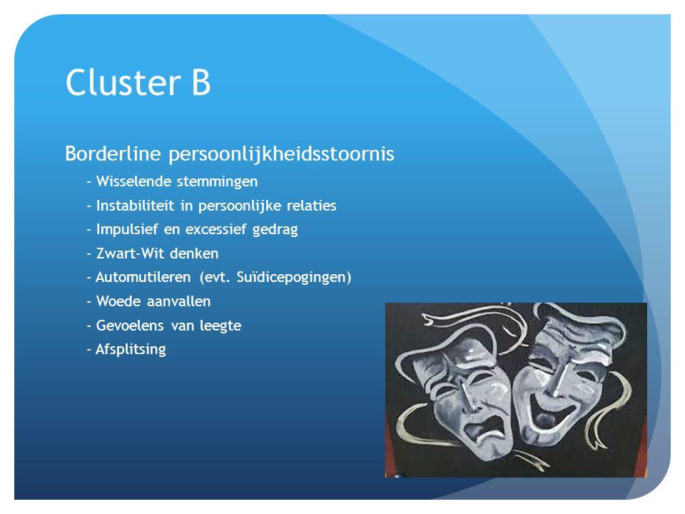 Cluster B Borderline persoonlijkheidsstoornis Wisselende stemmingen