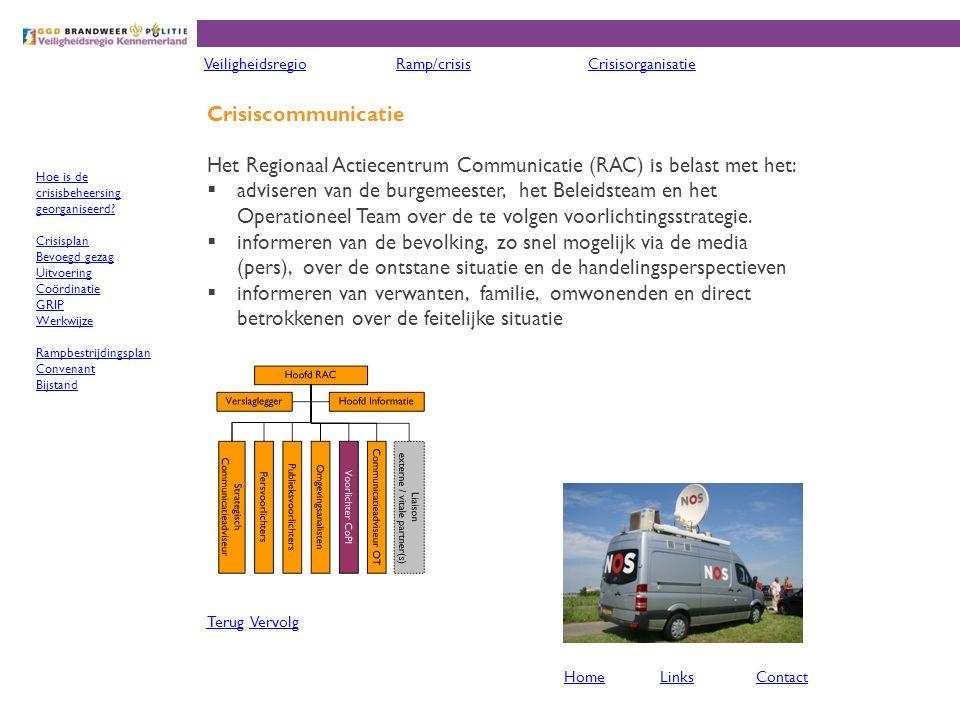 Het Regionaal Actiecentrum Communicatie (RAC) is belast met het: