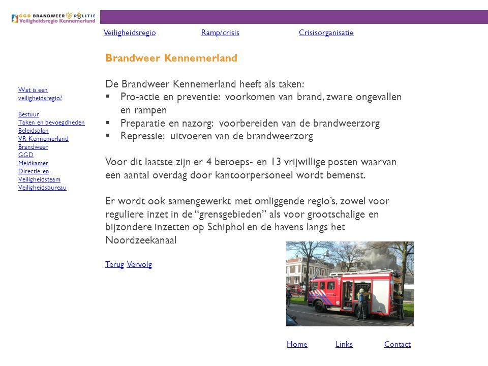 Brandweer Kennemerland De Brandweer Kennemerland heeft als taken: