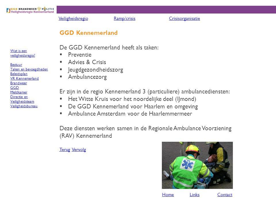 De GGD Kennemerland heeft als taken: Preventie Advies & Crisis