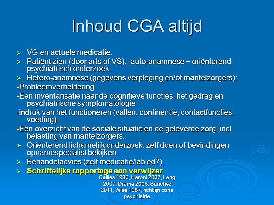 Inhoud CGA altijd VG en actuele medicatie.