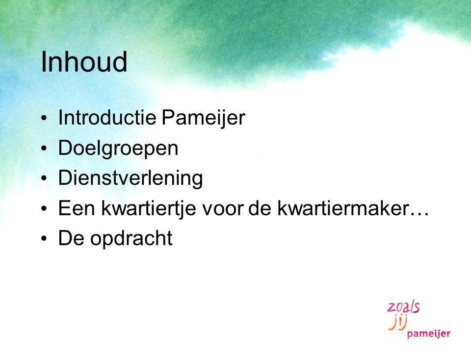 Inhoud Introductie Pameijer Doelgroepen Dienstverlening