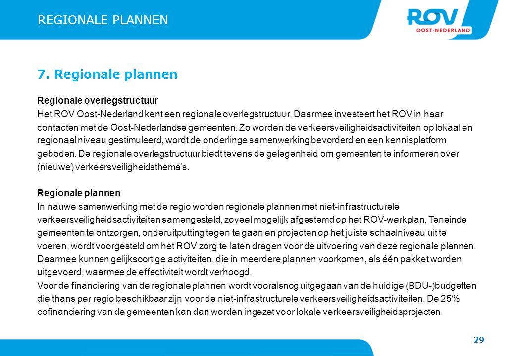 REGIONALE PLANNEN 7. Regionale plannen Regionale overlegstructuur