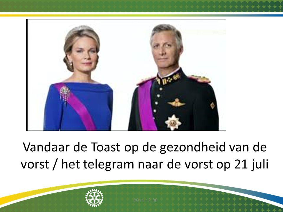 Vandaar de Toast op de gezondheid van de vorst / het telegram naar de vorst op 21 juli