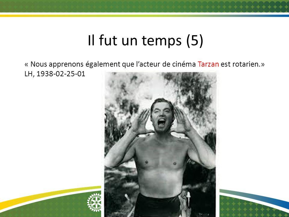 Il fut un temps (5) « Nous apprenons également que l'acteur de cinéma Tarzan est rotarien.» LH, 1938-02-25-01.
