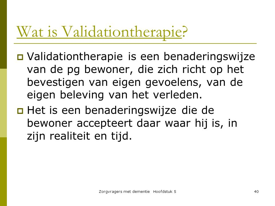 Wat is Validationtherapie