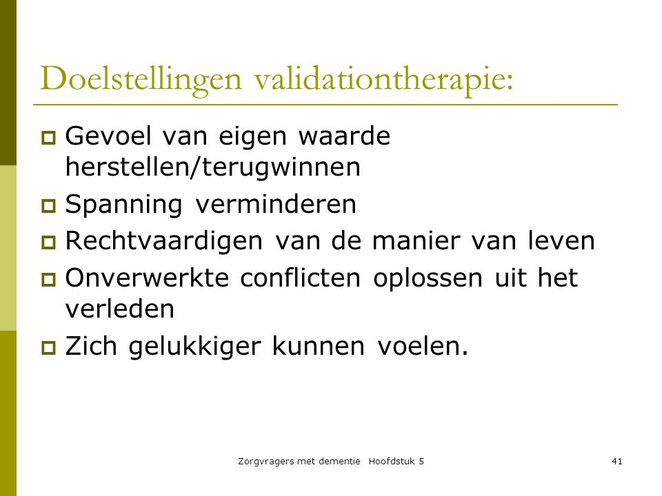Doelstellingen validationtherapie: