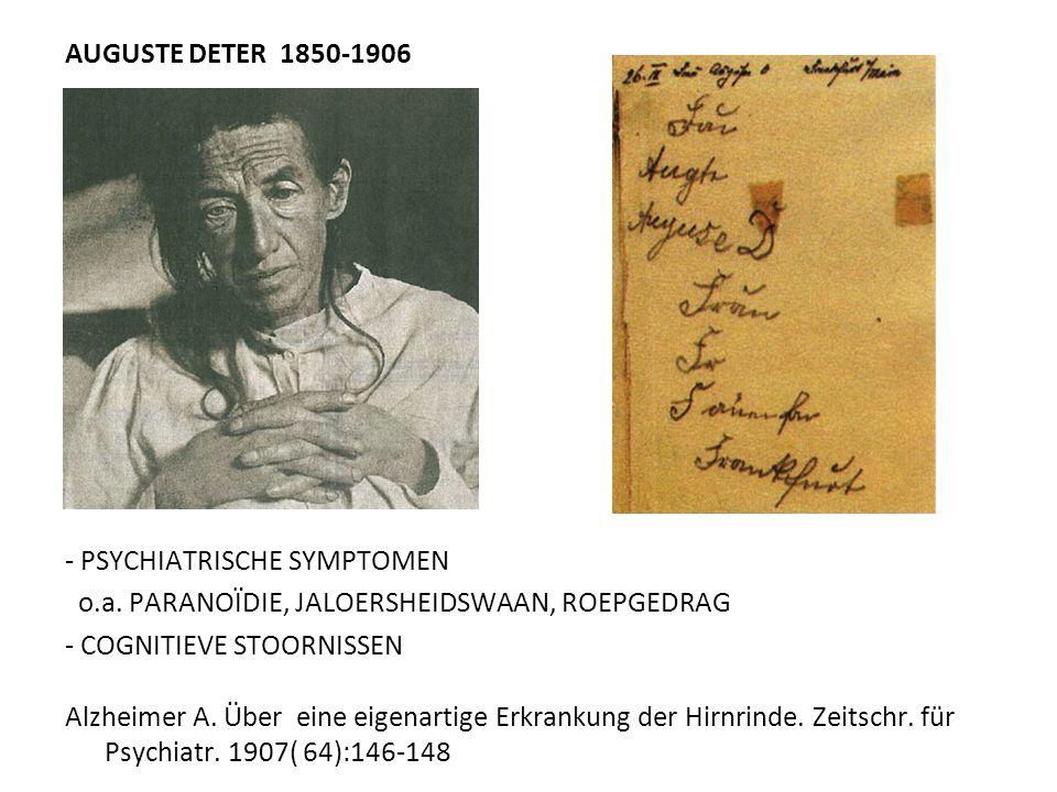 AUGUSTE DETER 1850-1906 - PSYCHIATRISCHE SYMPTOMEN. o.a. PARANOÏDIE, JALOERSHEIDSWAAN, ROEPGEDRAG.