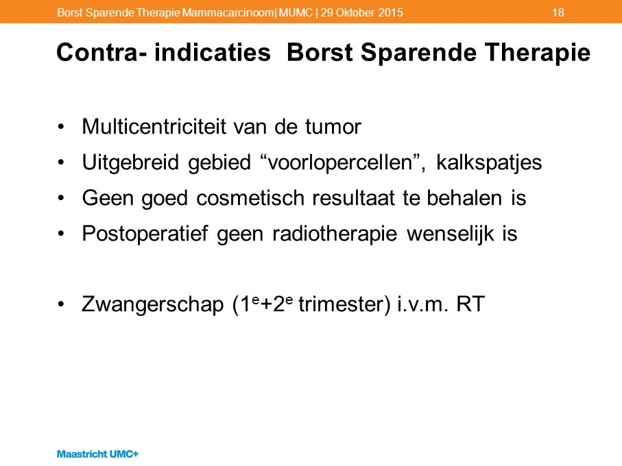 Contra- indicaties Borst Sparende Therapie