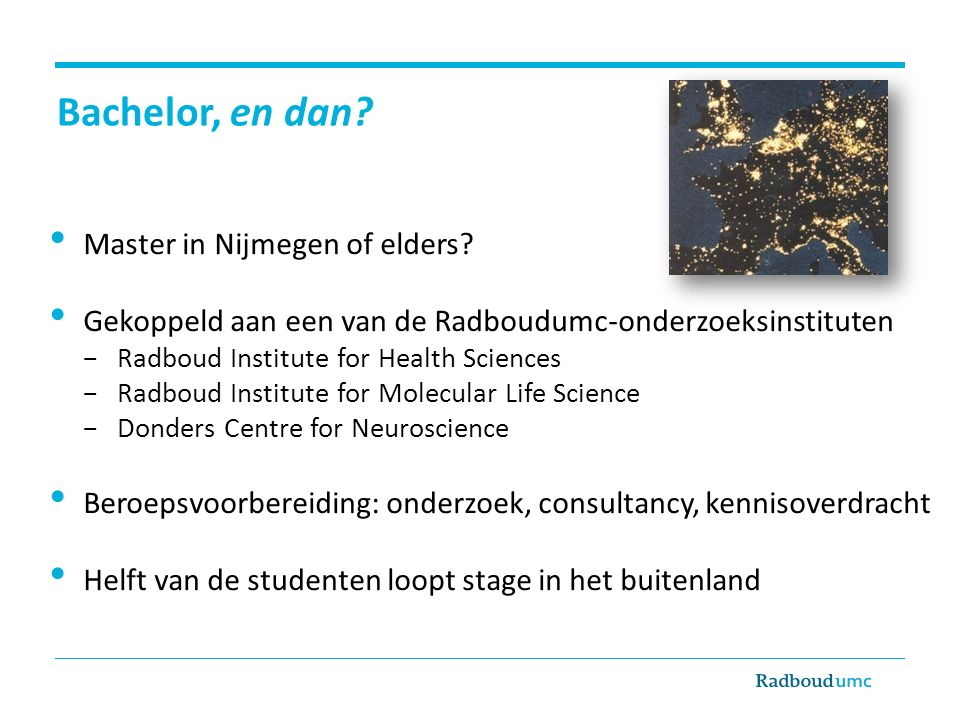 Bachelor, en dan Master in Nijmegen of elders