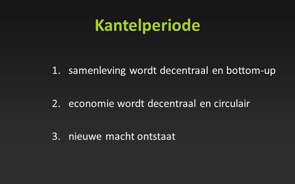 Kantelperiode samenleving wordt decentraal en bottom-up