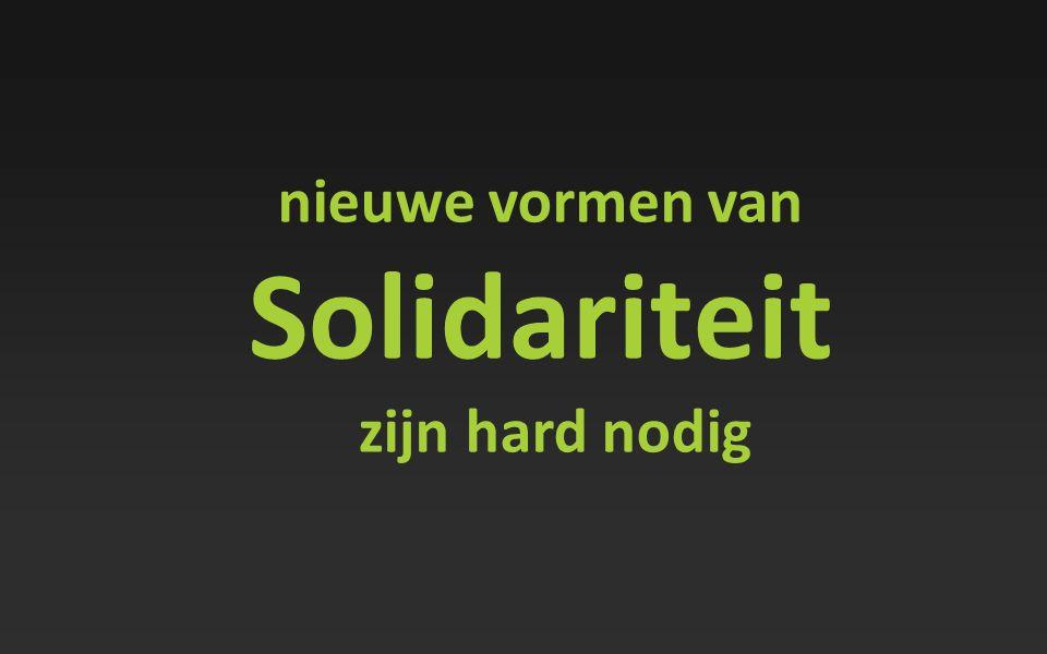 nieuwe vormen van Solidariteit zijn hard nodig