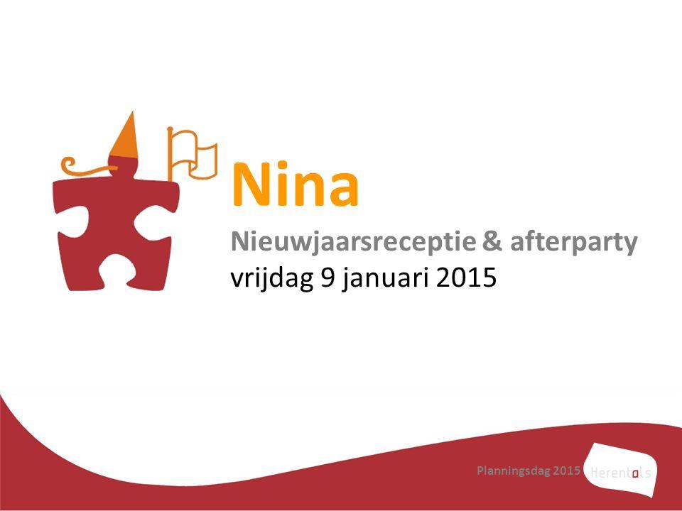 Nina Nieuwjaarsreceptie & afterparty vrijdag 9 januari 2015