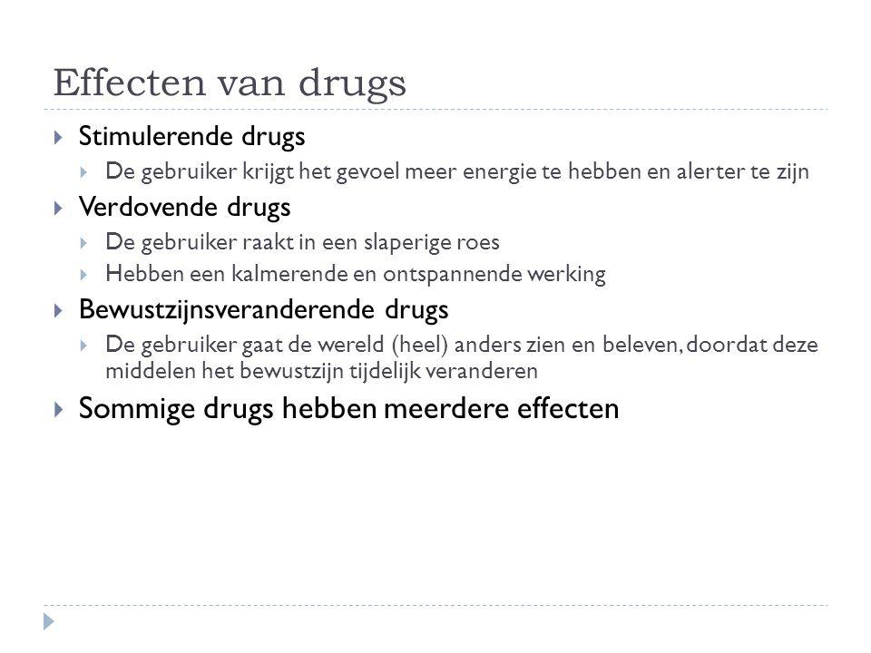 Effecten van drugs Sommige drugs hebben meerdere effecten