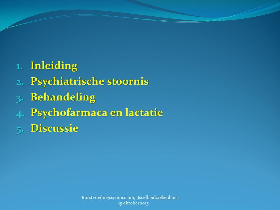 Psychiatrische stoornis Behandeling Psychofarmaca en lactatie