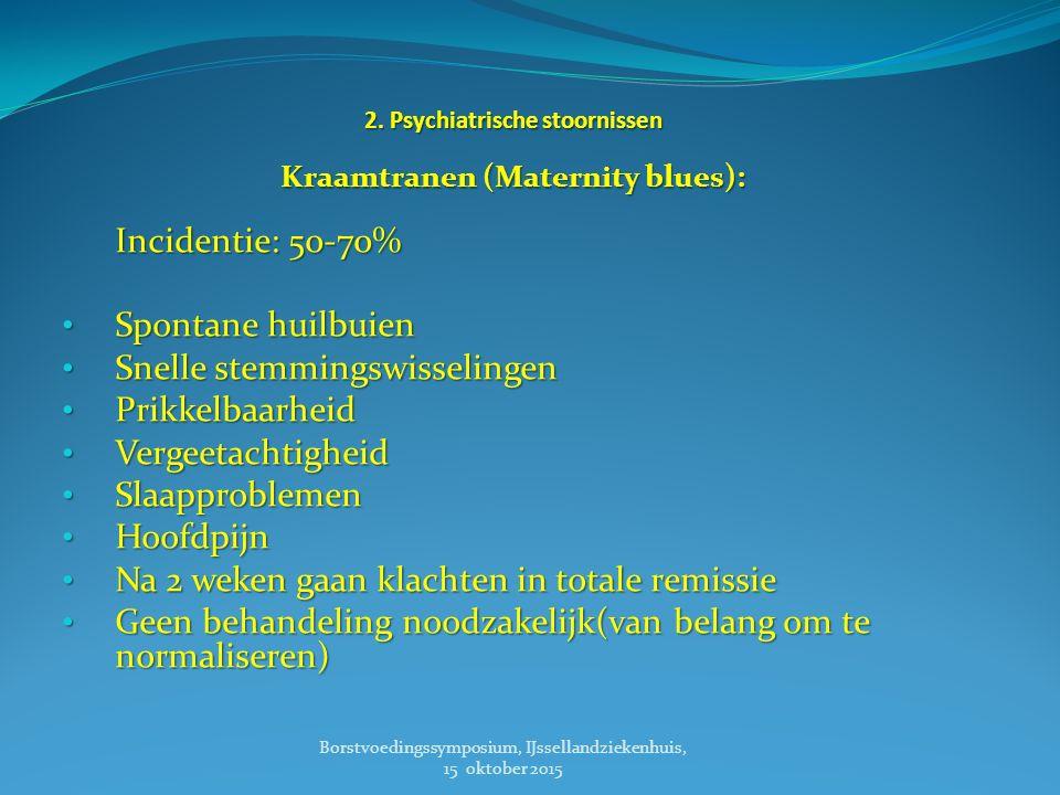 2. Psychiatrische stoornissen Kraamtranen (Maternity blues):