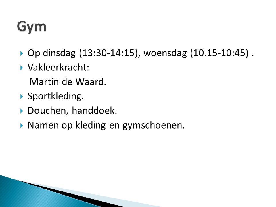 Gym Op dinsdag (13:30-14:15), woensdag (10.15-10:45) . Vakleerkracht: