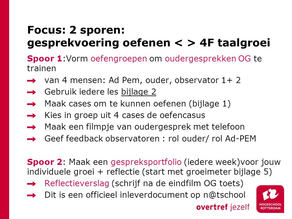Focus: 2 sporen: gesprekvoering oefenen < > 4F taalgroei