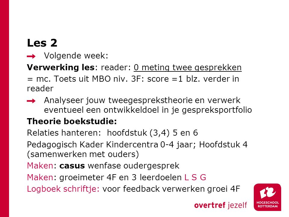 Les 2 Volgende week: Verwerking les: reader: 0 meting twee gesprekken