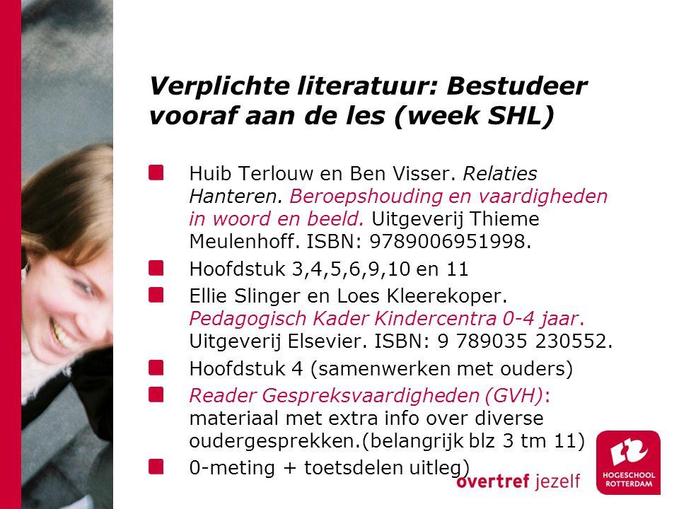 Verplichte literatuur: Bestudeer vooraf aan de les (week SHL)