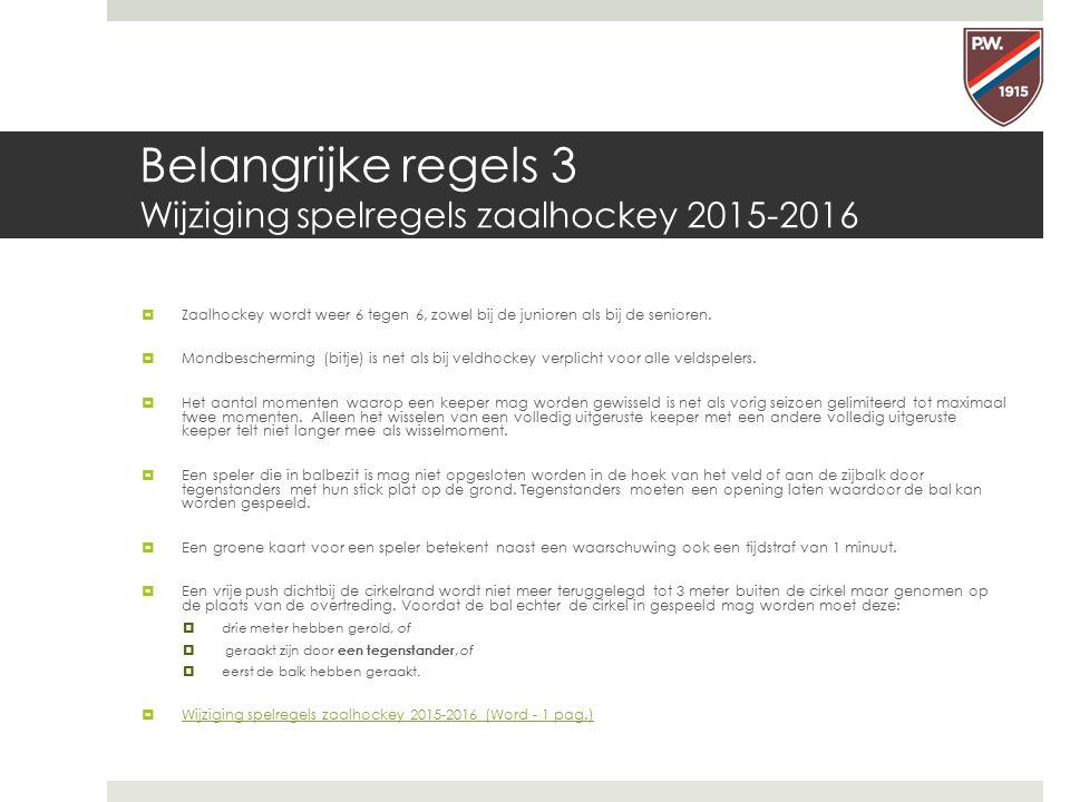 Belangrijke regels 3 Wijziging spelregels zaalhockey 2015-2016
