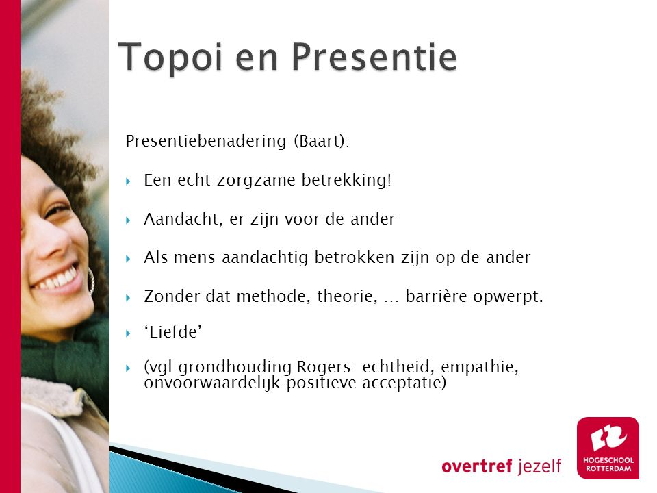Topoi en Presentie Presentiebenadering (Baart):