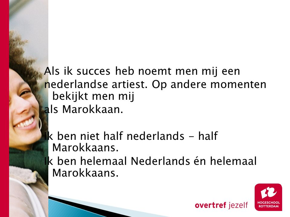 Als ik succes heb noemt men mij een nederlandse artiest