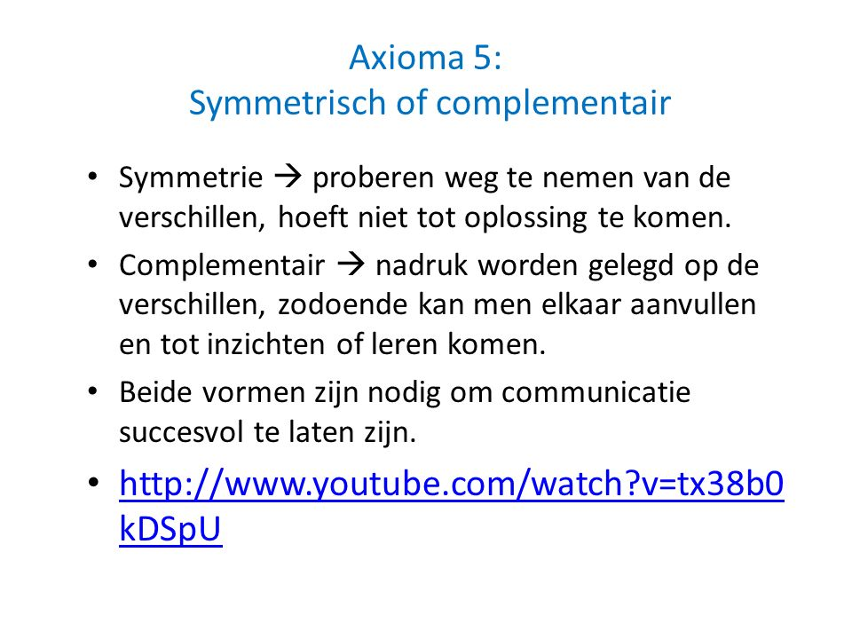 Axioma 5: Symmetrisch of complementair