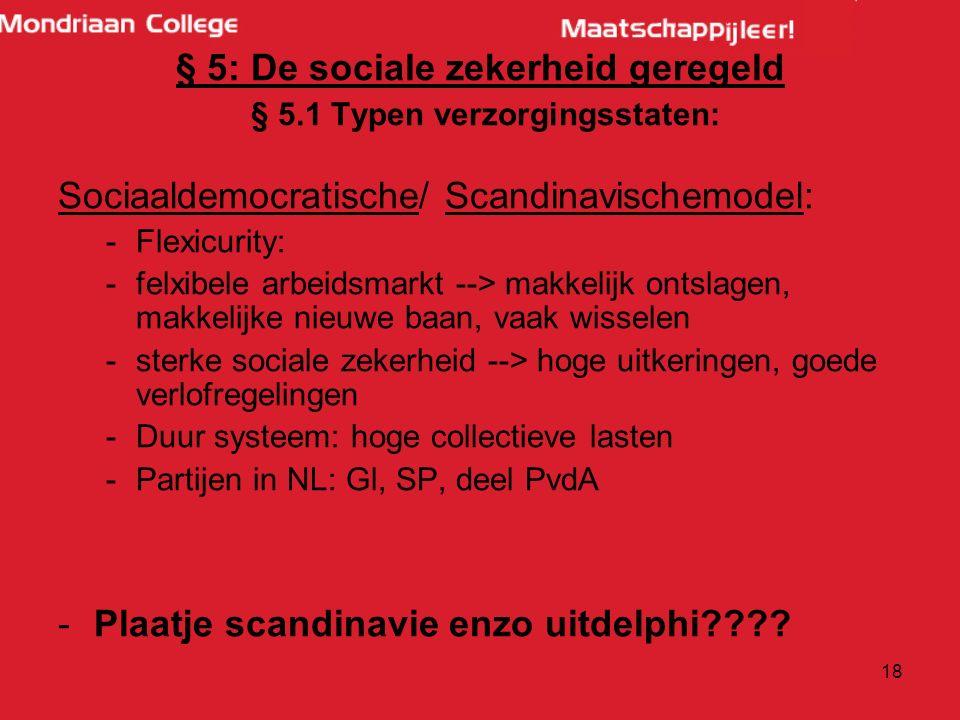 § 5: De sociale zekerheid geregeld § 5.1 Typen verzorgingsstaten: