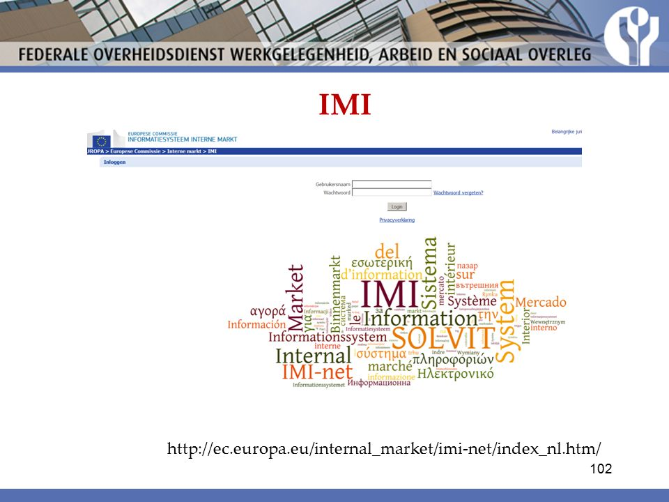 IMI http://ec.europa.eu/internal_market/imi-net/index_nl.htm/