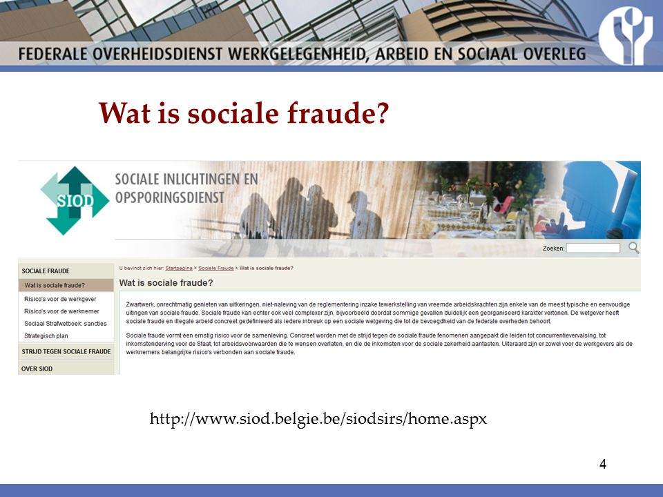 Wat is sociale fraude http://www.siod.belgie.be/siodsirs/home.aspx