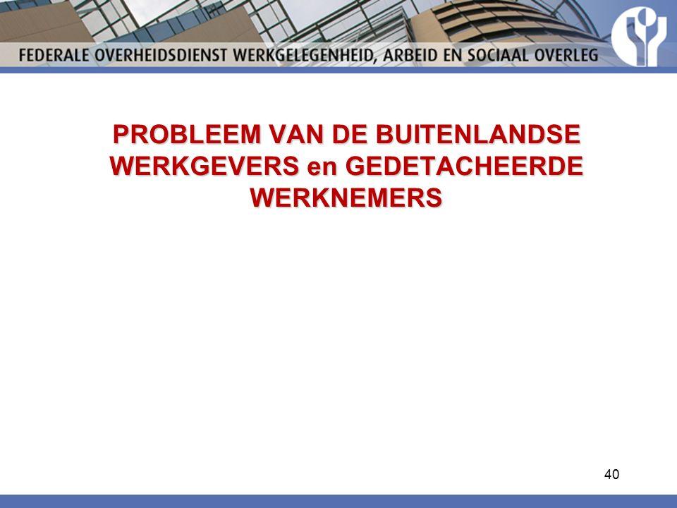 PROBLEEM VAN DE BUITENLANDSE WERKGEVERS en GEDETACHEERDE WERKNEMERS