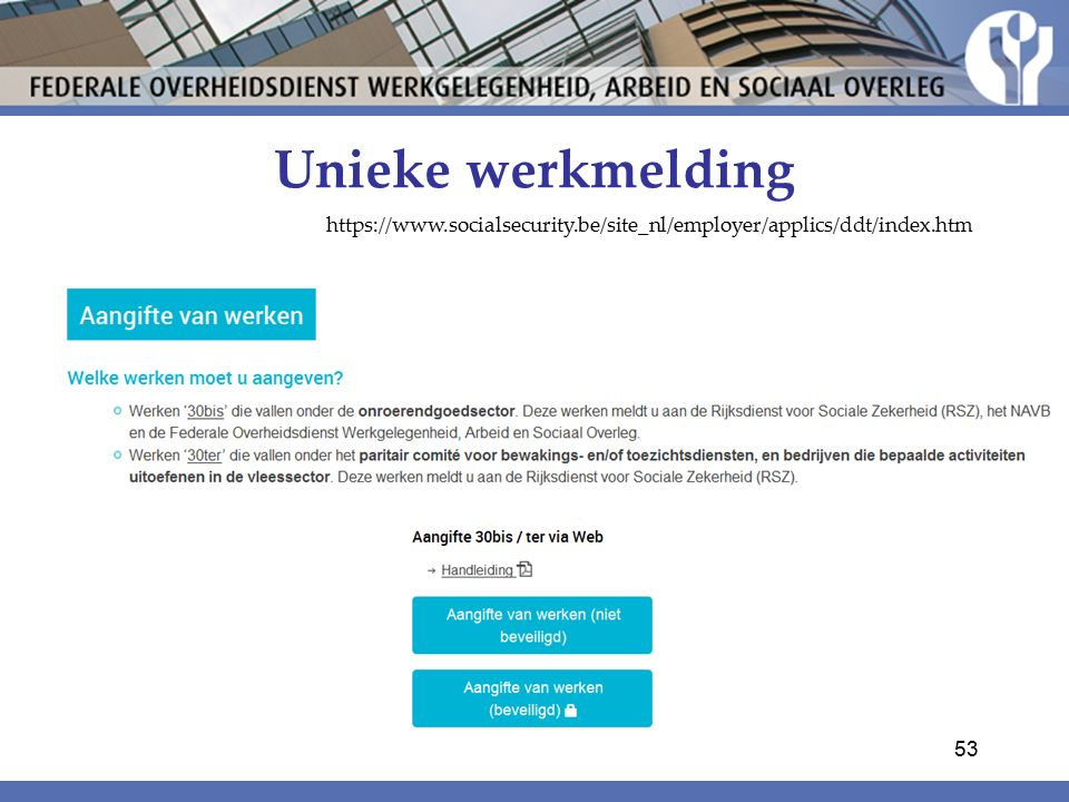 Unieke werkmelding https://www.socialsecurity.be/site_nl/employer/applics/ddt/index.htm