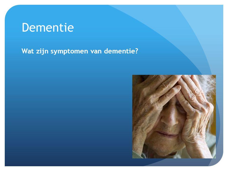 Dementie Wat zijn symptomen van dementie