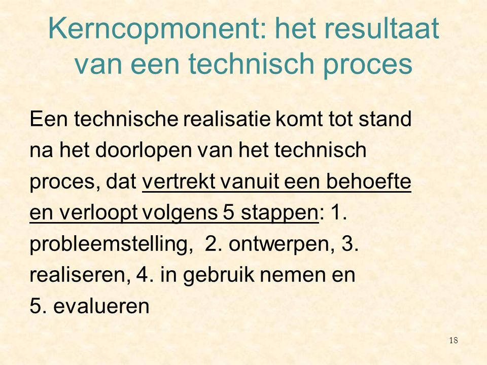 Kerncopmonent: het resultaat van een technisch proces
