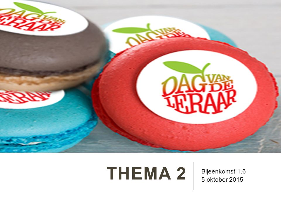 thema 2 Bijeenkomst 1.6 5 oktober 2015