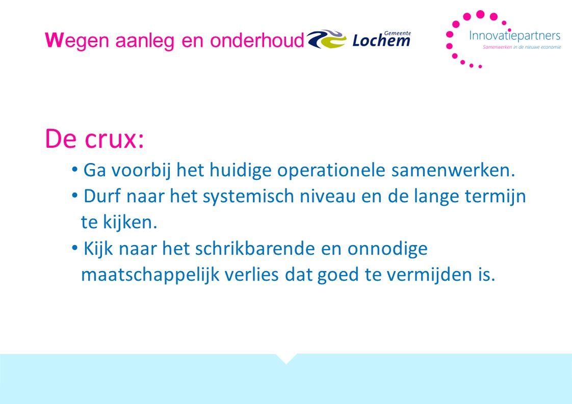 De crux: Ga voorbij het huidige operationele samenwerken.