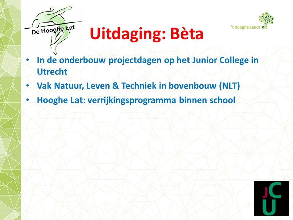 Uitdaging: Bèta In de onderbouw projectdagen op het Junior College in Utrecht. Vak Natuur, Leven & Techniek in bovenbouw (NLT)