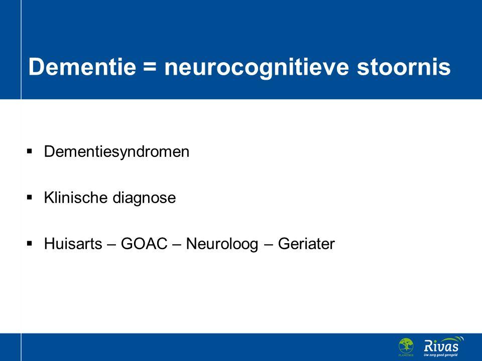 Dementie = neurocognitieve stoornis