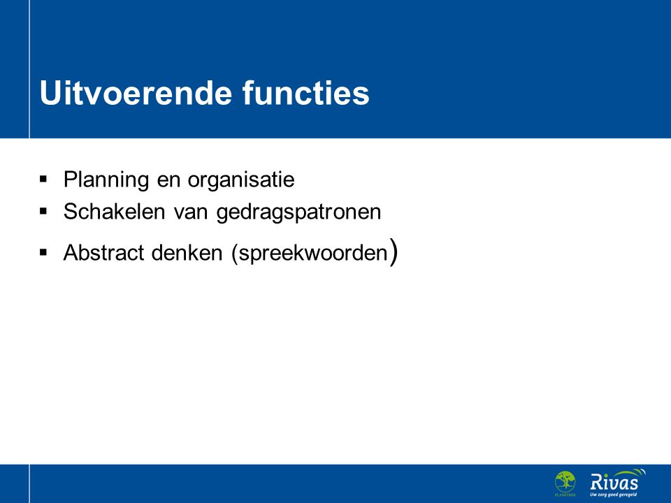 Uitvoerende functies Planning en organisatie