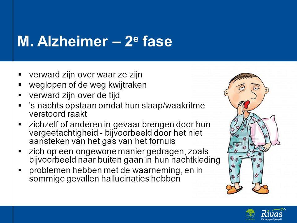 M. Alzheimer – 2e fase verward zijn over waar ze zijn