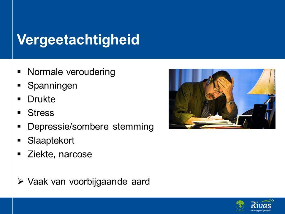 Vergeetachtigheid Normale veroudering Spanningen Drukte Stress