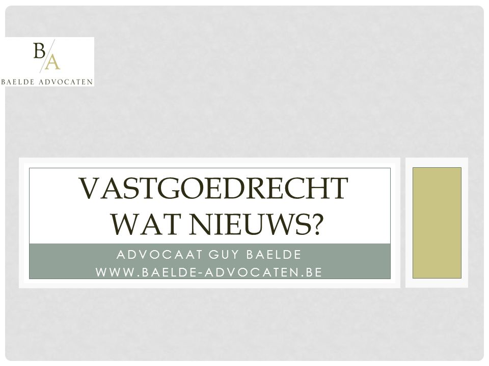 ADVOCAAT GUY BAELDE www.baelde-advocaten.be
