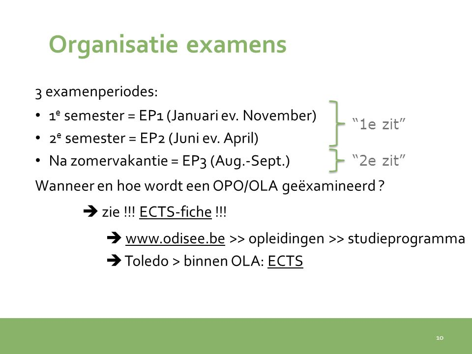 Organisatie examens 3 examenperiodes: