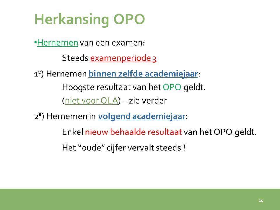 Herkansing OPO Hernemen van een examen: Steeds examenperiode 3
