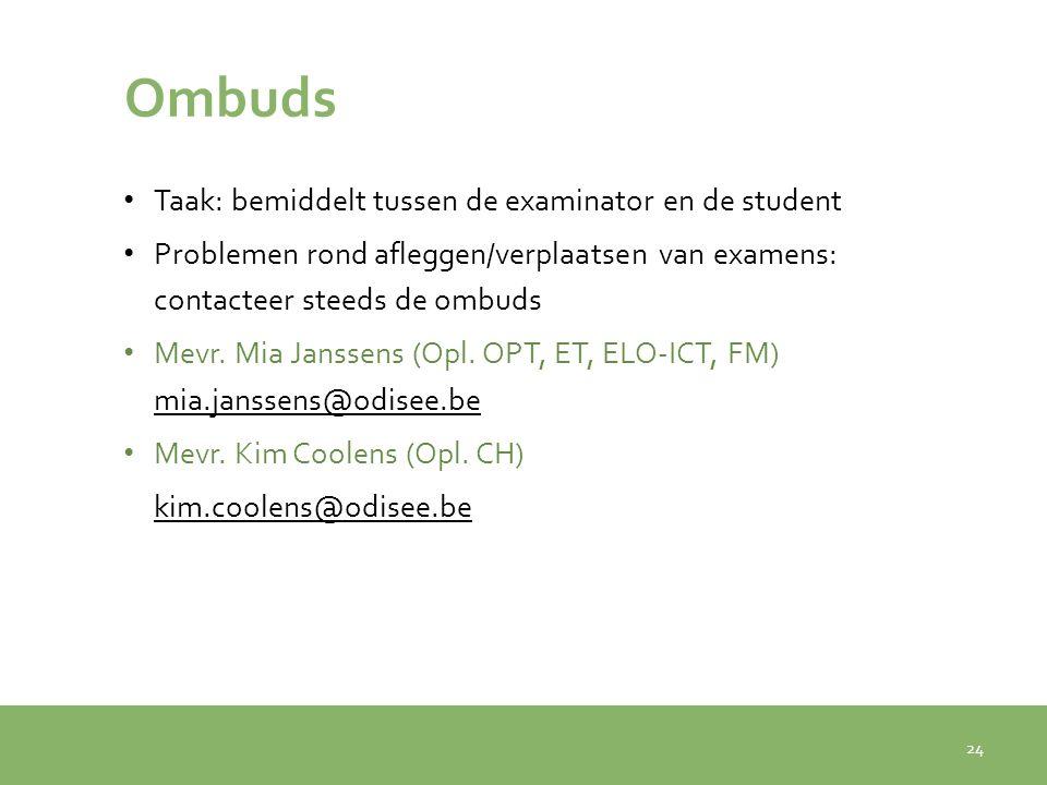 Ombuds Taak: bemiddelt tussen de examinator en de student