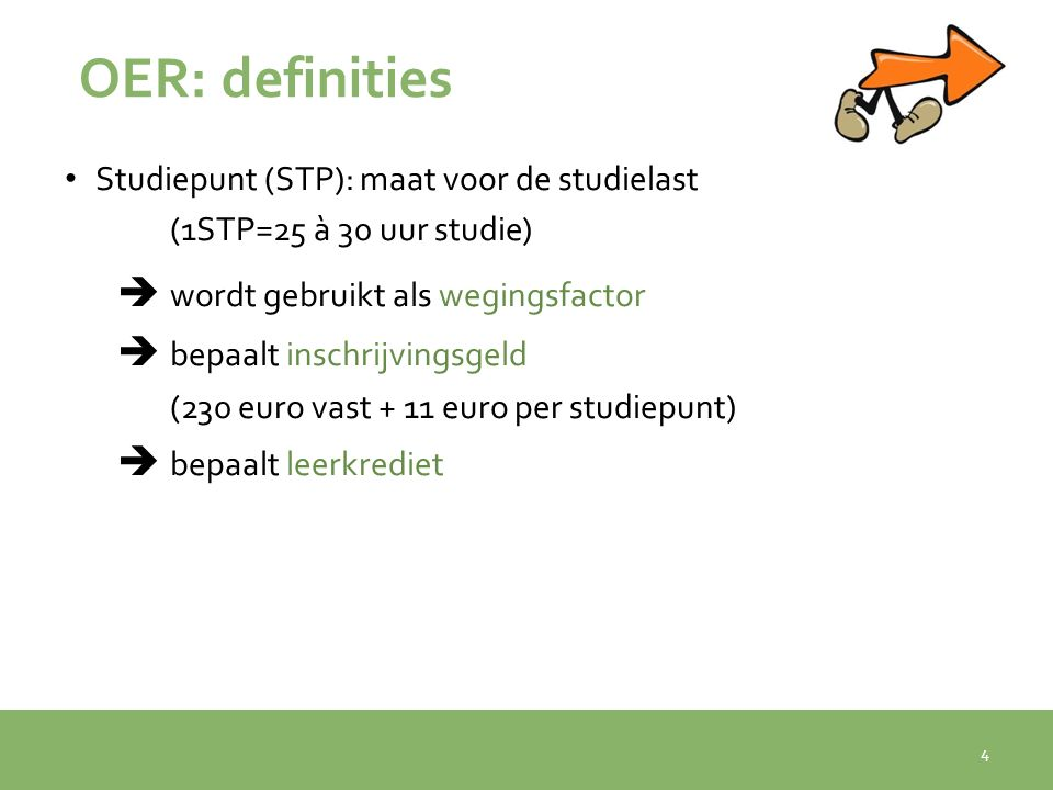 OER: definities Studiepunt (STP): maat voor de studielast (1STP=25 à 30 uur studie)